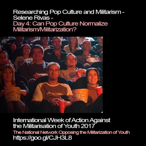 Militarism: Can Pop Culture Normalize Militarism/Militarization?