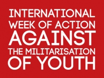 International Week of Action Against the Militarisation of Youth